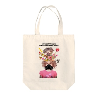 「LET'S ENDURE NOW TO KEEP CHILDREN'S HOPES」 Tote bags