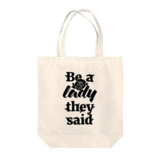 Be A Lady They Said (Black) Tote bags