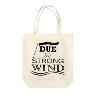 due to strong wind Tote bags