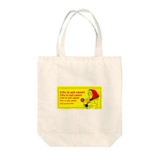 Life is not sweet. Tote bags