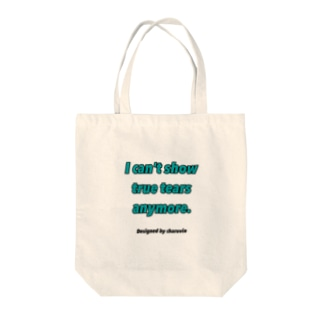 I can't show true tears anymore. Tote bags