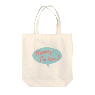 Mommy I'm here Tote bags