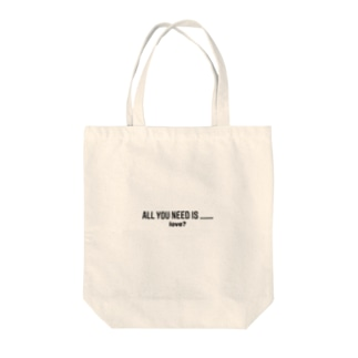 All you need is..... Tote Bag