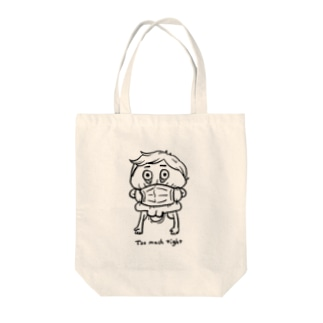 Too much tight Tote bags