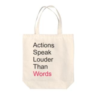Actions Speak Louder Than Words Tote bags