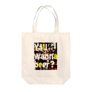Yall wanna beer? Tote bags