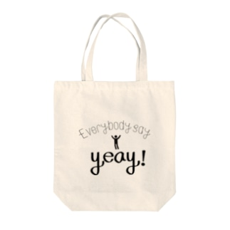 everybody say yeay! Tote bags