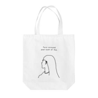 turn around and look at me. Tote bags