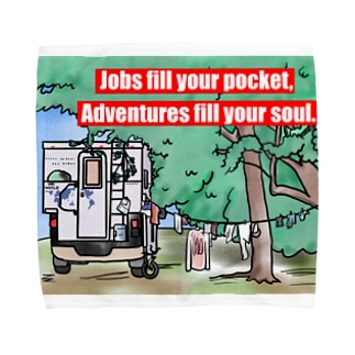 Jobs fill your pocket, Adventures fill your soul.  Towel handkerchiefs