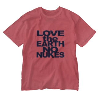 ウォッシュド T LOVE the EARTH NO NUKES Washed T-shirts