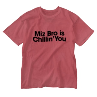 Miz Bro is Chillin' You Washed T-shirts