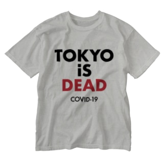 TOKYO iS DEAD  COVID-19 Washed T-shirts