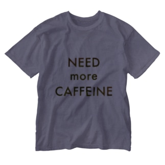 NEED more CAFFEINE Washed T-shirts