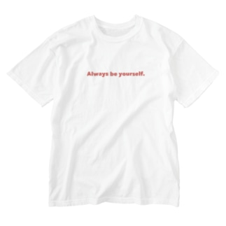 いつもあなたらしく。 Washed T-shirts