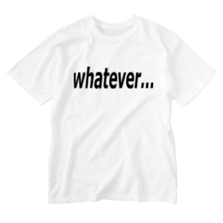 Patmaru Worksのwhatever... どうでもいい… Washed T-shirts