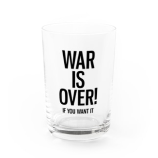 WAR IS OVER! IF YOU WANT IT Water Glass