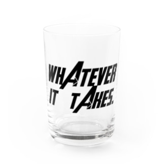 Whatever it takes. Water Glass
