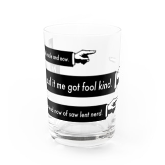 Means I think so too. Water Glass