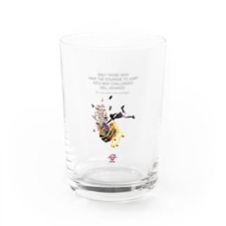 UNIREBORN WORKS ORIGINAL DESGIN SHOPのONLY THOSE WHO HAVE THE COURAGE TO JUMP INTO NEW CHALLENGES WILL ADVANCE. Water Glass