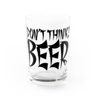 Don't Think BEER #1 (white body) Water Glass