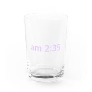 am 2:35 Water Glass