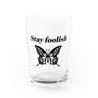 Stay foolish. Water Glass