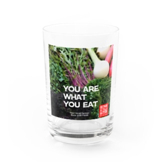 Basesidefarm You are what you eat  Water Glass