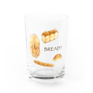 BREAD? Water Glass