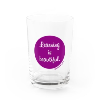 Learning is beautiful. Water Glass