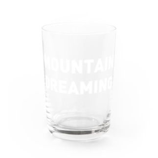 MOUNTAIN DREAMING (white text) Water Glass