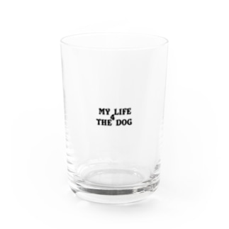 MY LIFE 4 THE DOG ロゴのみ Water Glass