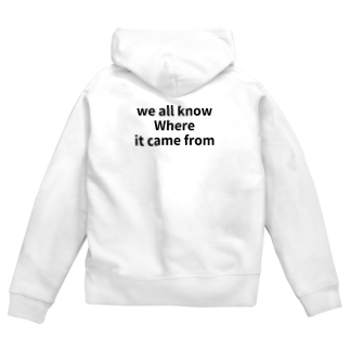 Hirokunのwe all know Where it came from Zip Hoodies
