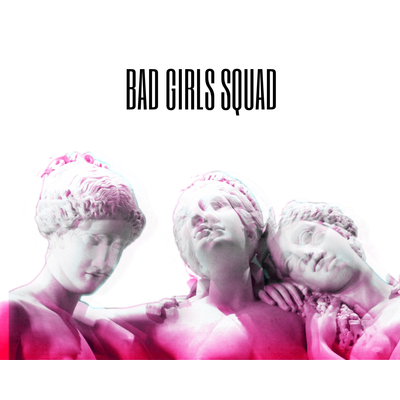 BAD GIRLS SQUAD