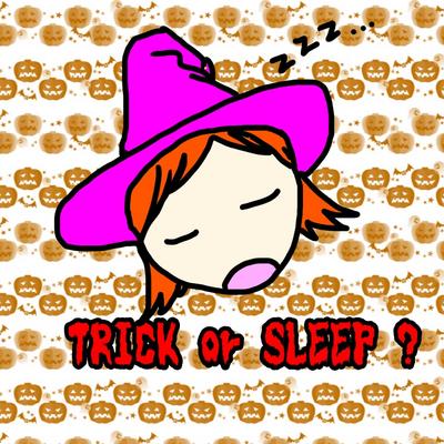 TRICK or SLEEP? お菓子をくれなきゃトコズレしちゃうぞ☆