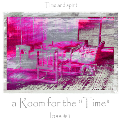"a Room for the ""Time"""