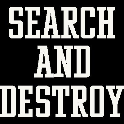 search&destroy