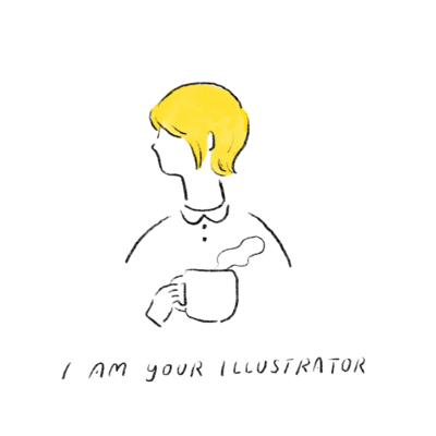 【00】 I AM YOUR  ILLUSTRATOR