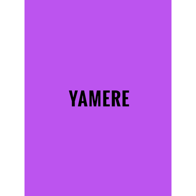 YAMERE