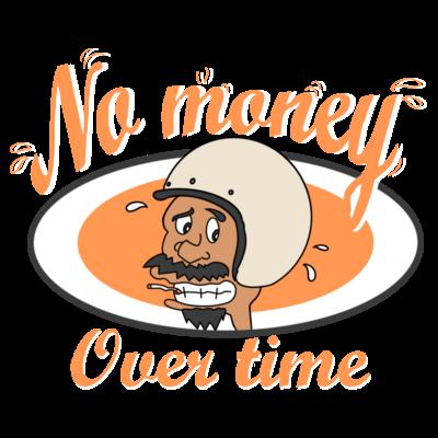 NO MANEY_OVER  TIME