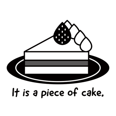 a piece of cake(おもしろ英語表現)