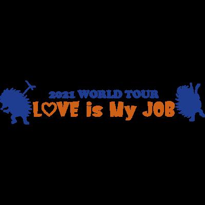 2021 WORLD TOUR〜 LOVE is my Job.