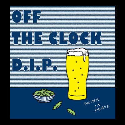 カンパイ! OFF THE CLOCK D.I.P.