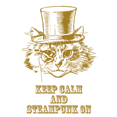 Keep Calm and Steampunk On🎩スチパン スチームパンク
