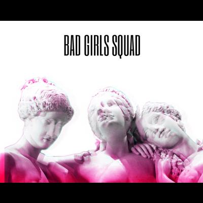 BAD GIRLS SQUAD