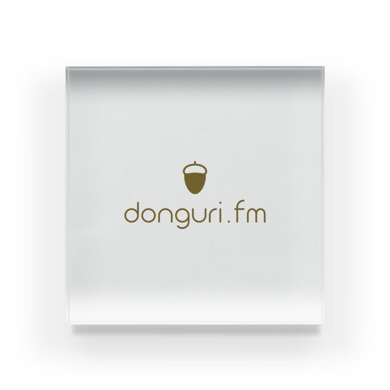 ドングリFMのお店のドングリFM 公式グッズ Acrylic Block