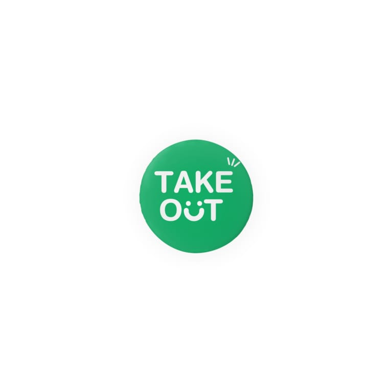 Own Your Life -SUZURI-のTAKE OUT グリーン 缶バッジ 32mm Badges