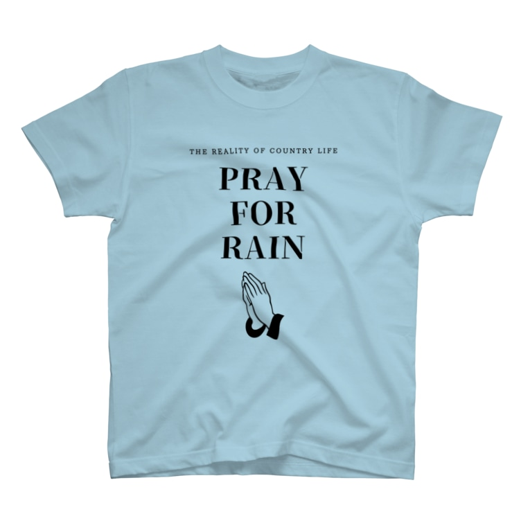 THE REALITY OF COUNTRY LIFEのPRAY FOR RAIN T-Shirt