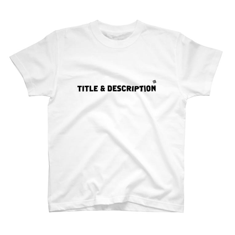 WEBPLAのTITLE & DESCRIPTION T-shirts