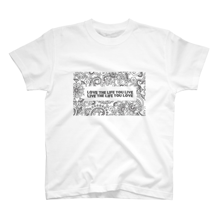 Been KamakuraのLOVE THE LIFE YOU LIVE. LIVE THE LIFE YOU LOVE. T-shirts