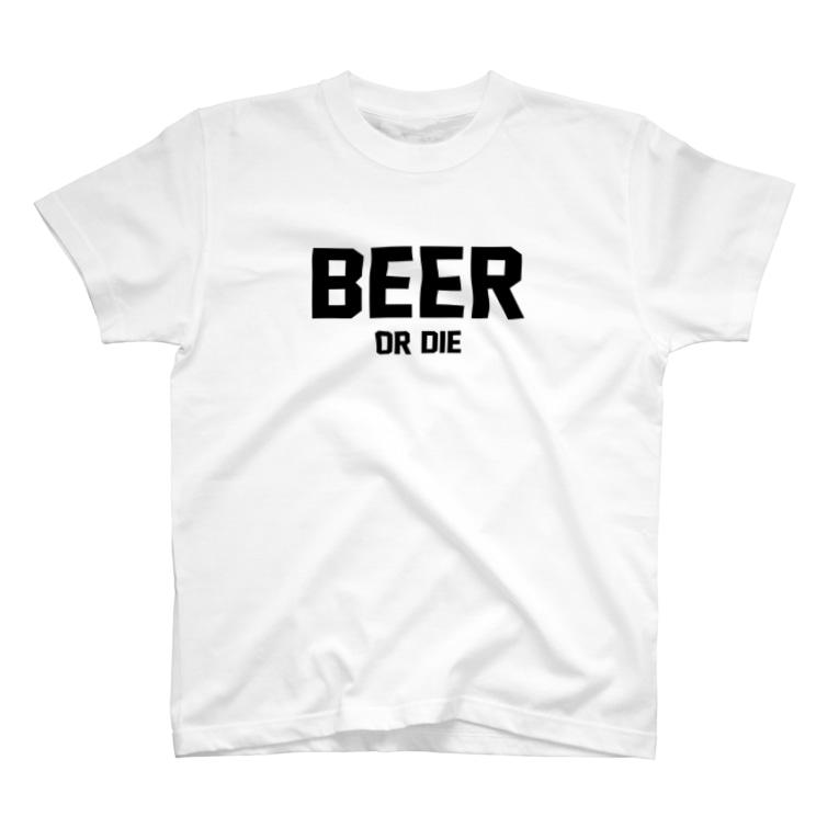 ビールクズのBEER OR DIE T T-shirts